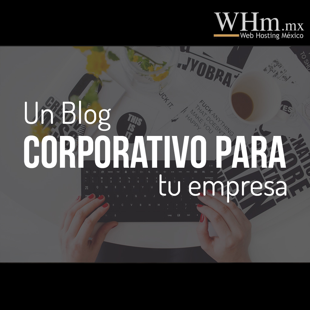 Beneficios de un Blog corporativo para tu empresa